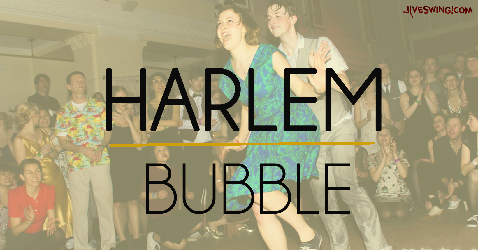 HARLEM BUBBLE – 7th August